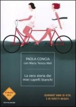 La vera storia dei miei capelli bianchi - Anna Paola Concia, Maria Teresa Meli