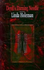Devil's Darning Needle - Linda Holeman