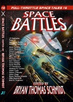 Space Battles: Full Throttle Space Tales #6 - Bryan Thomas Schmidt, Anna Paradox, Gene Mederos, Dana Bell, Jean Johnson, Jaleta Clegg, Sarah Hendrix, Anthony R. Cardno, Matthew Cook, Simon C. Larter, Johne Cook, Grace Bridges, David Lee Summers, Mike Resnick, Patrick Hester, Selene O'Rourke, Brad R. Torgersen