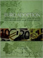 Euro Adoption in Central and Eastern Europe: Opportunities and Challenges - Susan Schadler, Richard Manning