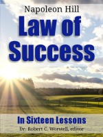 Law of Success in Sixteen Lessons - Robert C. Worstell, Napoleon Hill