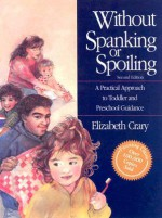 Without Spanking or Spoiling: Leader's Guide - Elizabeth Crary