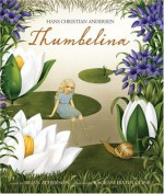 Thumbelina - Brian Alderson, Hans Christian Andersen, Bagram Ibatoulline