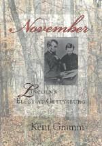 November: Lincoln's Elegy at Gettysburg - Kent Gramm