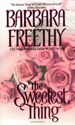 The Sweetest Thing - Barbara Freethy