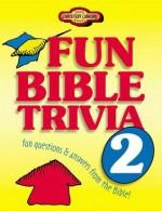 Fun Bible Trivia 2 (Young Reader's Christian Library) - Tamela Hancock Murray