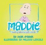 Maddie: Teaching Tolerance with a Smile - Sean O'Brien