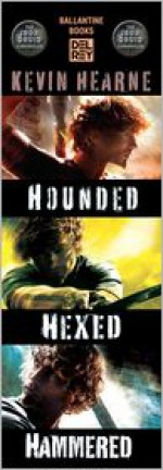 The Iron Druid Chronicles Bundle: Hounded, Hexed, Hammered - Kevin Hearne