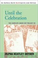 Until the Celebration - Zilpha Keatley Snyder