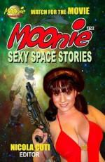 Moonie Sexy Space Stories - Nicola Cuti, Walt Wentz, Jonathon Tallbear