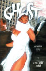 Ghost Volume 1: In the Smoke and Din - Alex Ross, Kelly Sue DeConnick, Phil Noto, Jenny Frison, Patrick Thorpe