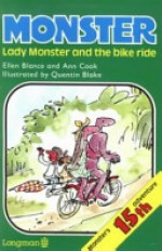 Monster, Lady Monster and the Bike Ride - Ellen Blance, Ann Cook, Quentin Blake