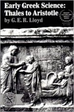 Early Greek Science: Thales to Aristotle - Geoffrey E.R. Lloyd, Moses I. Finley