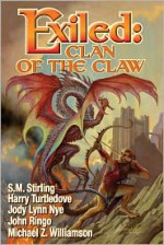 Exiled: Clan of the Claw, Book One - S.M. Stirling, Bill Fawcett, John Ringo, Jody Lynn Nye, Harry Turtledove
