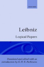 Logical Papers: A Selection - Gottfried Wilhelm Leibniz
