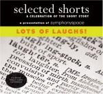 Lots of Laughs! Vol. 18 (Selected Shorts Series) - John Updike, Nicholson Baker, Etgar Keret, Isaiah Sheffer, Ron Carlson, David Schickler, Neil Gaiman