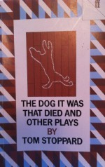 The Dog It Was That Died and Other Plays - Tom Stoppard