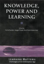 Knowledge, Power and Learning - Carrie Paechter, Margaret Preedy, David Scott, Janet M. Soler