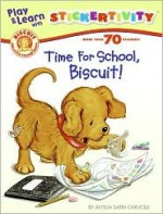 Time for School, Biscuit! [With More Than 85 Stickers] - Alyssa Satin Capucilli, Back Lane Studio, Pat Schories