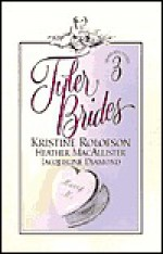Tyler Brides (Meant For Each Other / Behind Closed Doors / The Bride's Surprise) - Kristine Rolofson, Heather MacAllister, Jacqueline Diamond