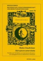Sub Specie Aeternitatis: Studien Zum Verhaltnis Von Historischer Situation Und Heilsgeschichte Im Redentiner Osterspiel (Mikrokosmos) - Maike Claußnitzer