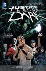 Justice League Dark, Vol. 2: The Books of Magic - Jeff Lemire, Mikel Janin