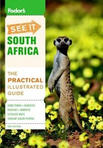 Fodor's See It South Africa, 3rd Edition - Fodor's Travel Publications Inc., Fodor's Travel Publications Inc.