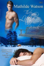 Three Little Words (Cabin For Two Series) - Mathilde Watson