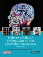 Textbook of Clinical Neuropsychiatry and Behavioral Neuroscience 3E - David P. Moore, Basant K. Puri
