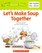 Let's Make Soup Together - Mickey Daniels, Mike Gordon