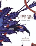 Who Are the Turks?: A Manual for Teachers - Justin McCarthy