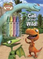 Call of the Wild! (Dinosaur Train) - Mona Miller, Jason Fruchter