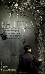 Recursion - Tony Ballantyne