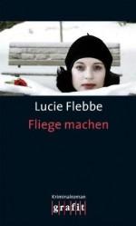 Fliege machen - Lucie Flebbe