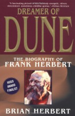 Dreamer of Dune: The Biography of Frank Herbert - Brian Herbert