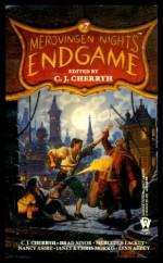 Endgame - C.J. Cherryh, Janet E. Morris, Lynn Abbey, Mercedes Lackey, Nancy Asire, Chris Morris, Bradley H. Sinor, Pat Tobin