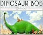 Dinosaur Bob and His Adventures with the Family Lazardo - William Joyce