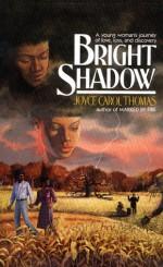 Bright Shadow - Joyce Carol Thomas