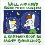 Will and Abe's Guide to the Universe - Matt Groening
