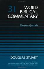 Word Biblical Commentary Vol. 31, Hosea-Jonah - Douglas Stuart