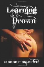 Learning to Drown - Sommer Marsden