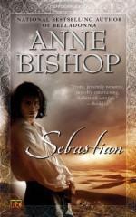 Sebastian - Anne Bishop