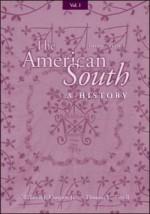 The American South: A History - William J. Cooper Jr., Thomas E. Terrill