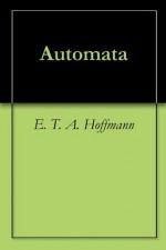 Automata - E.T.A. Hoffmann