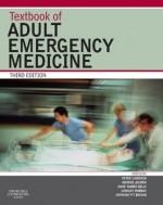 Textbook of Adult Emergency Medicine - Peter Cameron, George Jelinek, Anne-Maree Kelly, Lindsay Murray