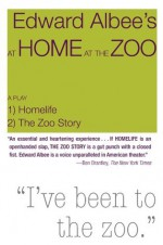 At Home at the Zoo: Homelife and the Zoo Story - Edward Albee