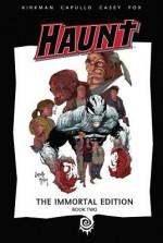 Haunt, The Immortal Edition, Book 2 - Robert Kirkman, Todd McFarlane, Joe Casey, Nathan Fox, Greg Capullo