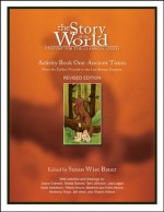 The Story of the World, Activity Book 1: Ancient Times - From the Earliest Nomad to the Last Roman Emperor - Susan Wise Bauer, Joyce Crandell, Jeff West