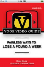 Painless Ways to Lose a Pound a Week: The Video Guide (Enhanced Edition) - Diana Bocco