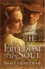 Freedom of the Soul - Tracey Bateman